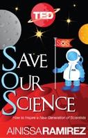 Ainissa Ramirez Save Our Science