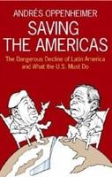 Andres Oppenheimer Saving the Americas