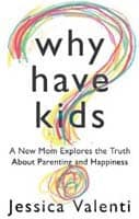 Jessica Valenti Why Have Kids