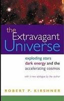Robert Kirshner The Extravagant Universe